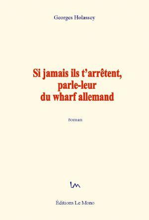 """<strong style=""""margin-right:4px;"""">Roman de Georges Holassey en librairie dès le 02 Octobre 2013.</strong>  Si jamais ils t'arrêtent"""